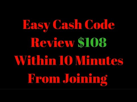 Easy Cash Code Review $108 Within 10 Minuntes Joining Each Cash Code Scam