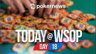World Series of Poker 2021 Update - Day 18