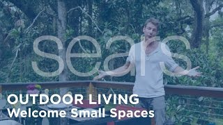 Sears Outdoor Living - Ty Pennington's Secret #3: Welcome Small Spaces
