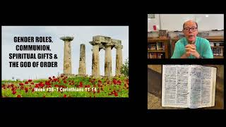 1 CORINTHIANS 11-14: GENDER ROLES, GOD'S CHASTENING, SPIRITUAL GIFTS & OUR GOD OF ORDER (FTGC#38)