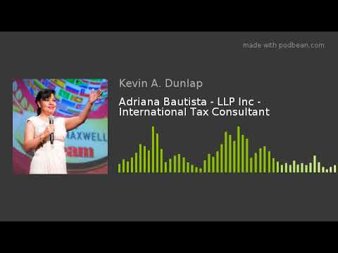 S02E25 - Adriana Bautista - LLP Inc - International Tax Consultant