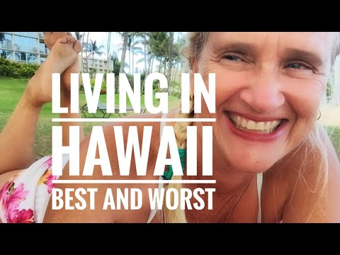 Best and Worst of Living in Hawaii