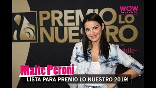 Maite Perroni lista para conducir Premio Lo Nuestro 2019 | Wow La Revista