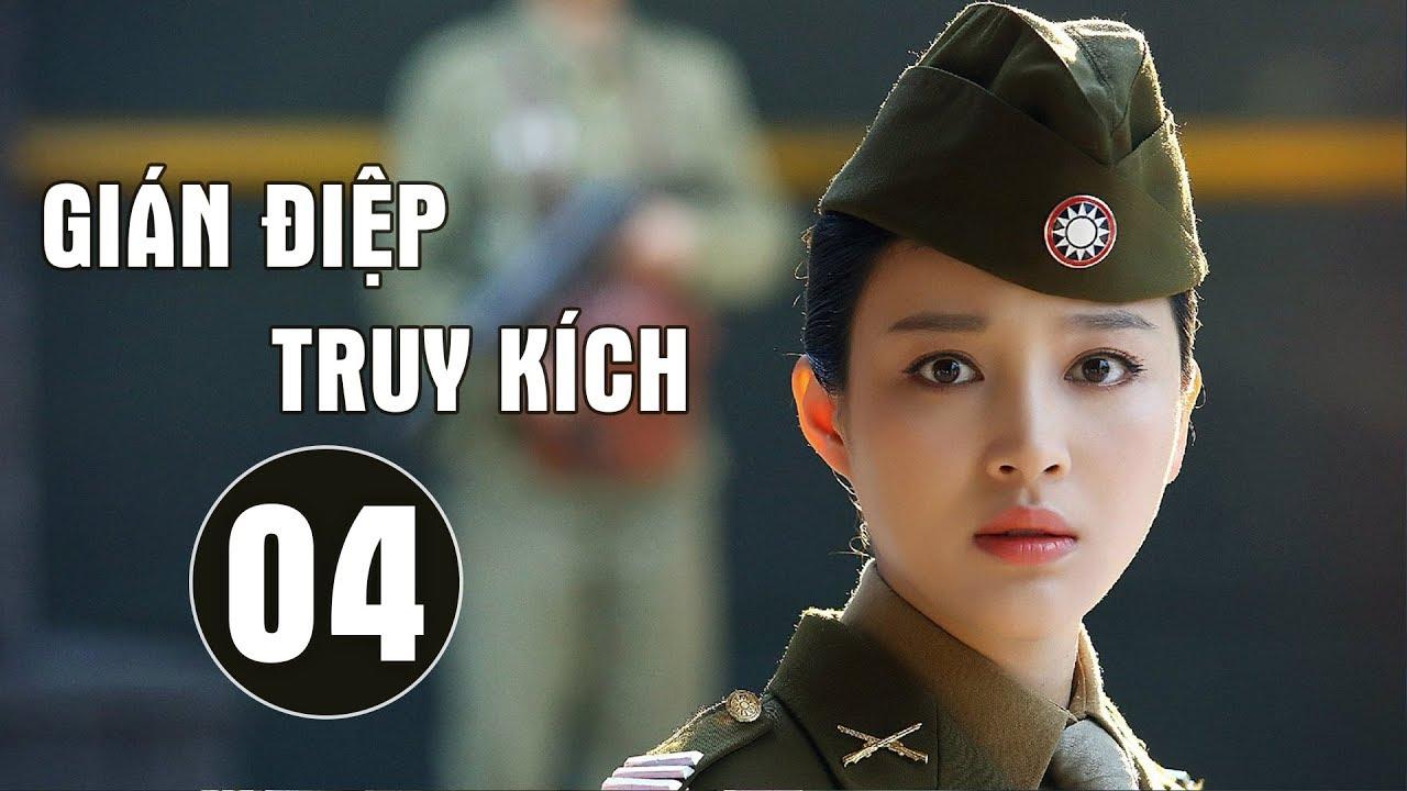 Thuyết Minh | Gián Điệp Truy Kích -Tập 04 | Phim Hành Động Hay 2019