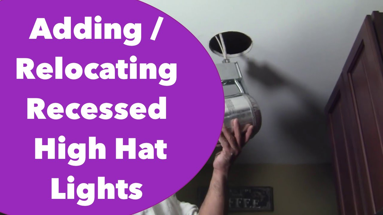 Adding more or Relocating Recessed / High Hat Lights - YouTube