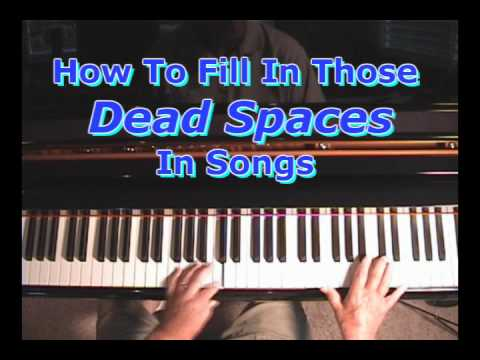 """- How To Fill In Those """"Dead Spaces"""" In Your Piano Songs -"""