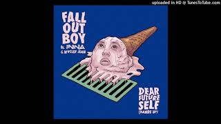Fall Out Boy Ft INNA & Wyclef Jean | DEAR FUTURE SELF (Hands Up)