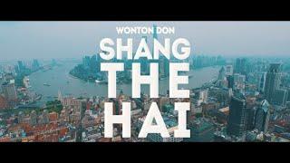 SHANG THE HAI (Shanghai Anthem) | The Wonton Don