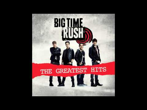 Big Time Rush - The Greatest Hits  (Full Album)