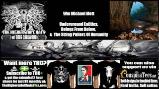 Wm Michael Mott | Underground Entities, Beings From Below, & The True String Pullers Of Humanity