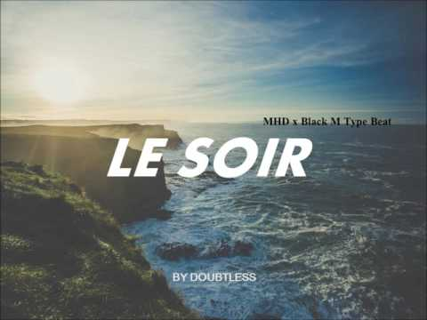 MHD // BLACK M type beat - LE SOIR (prod by Doubtless)