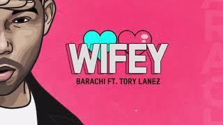 Barachi Ft. Tory Lanez - Wifey