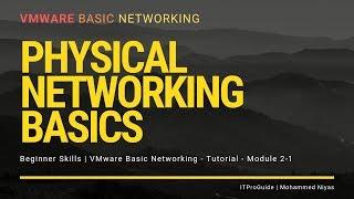 VMware Basic Networking - Physical Networking Basics - Module 2 (Beginners)