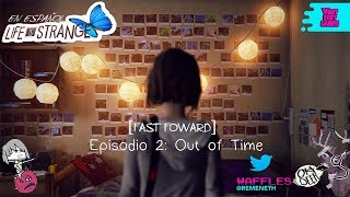 [Fast Foward] Life is Strange Episodio 2: Out of Time.