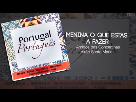 Amigos das concertinas Airão Santa Maria - Menina o que estas a fazer