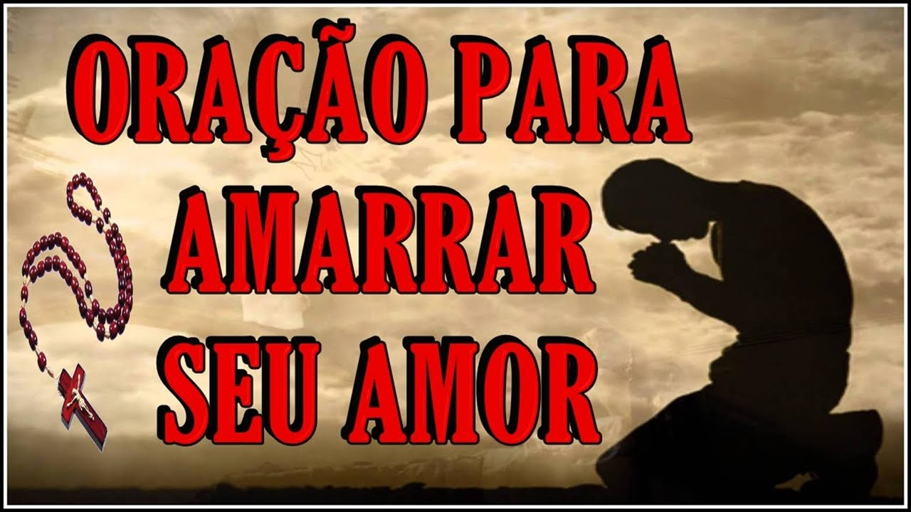 b1f3175a55987 forte amarração para o amor com apenas uma oração! - YouTube