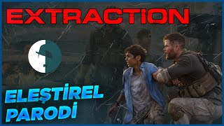 EXTRACTION - ELEŞTİREL PARODİ