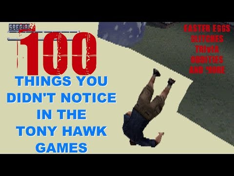 100 Things You Didn't Notice in Tony Hawk Games