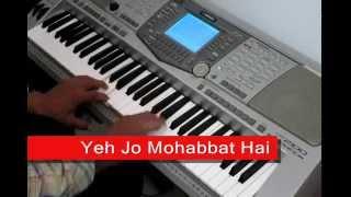 Yeh Jo Mohabbat Hai - Piano