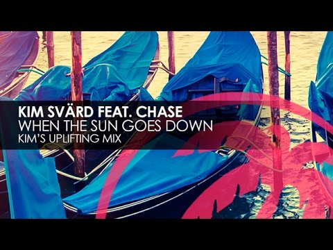 Kim Svärd featuring Chase  When The Sun Goes Down Kim's Uplifting Mix