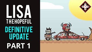 LISA The Hopeful Definitive Update Playthrough Fangame Part 1 - One More Time, Huh