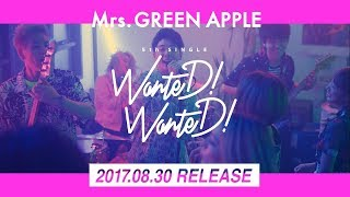 Mrs. GREEN APPLE - 5thシングル「WanteD! WanteD!」ダイジェスト