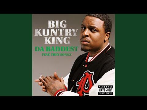 Big Kuntry King - Da Baddest [Feat. Trey Songz] - YouTube