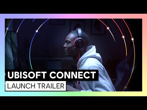 UBISOFT CONNECT: Launch Trailer