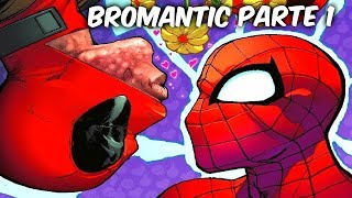 "EL BROMANCE DE DEADPOOL Y SPIDERMAN ""SPIDERMAN Y DEADPOOL EN B-ROMANCE"" Parte 1 @SoyComicsTj"