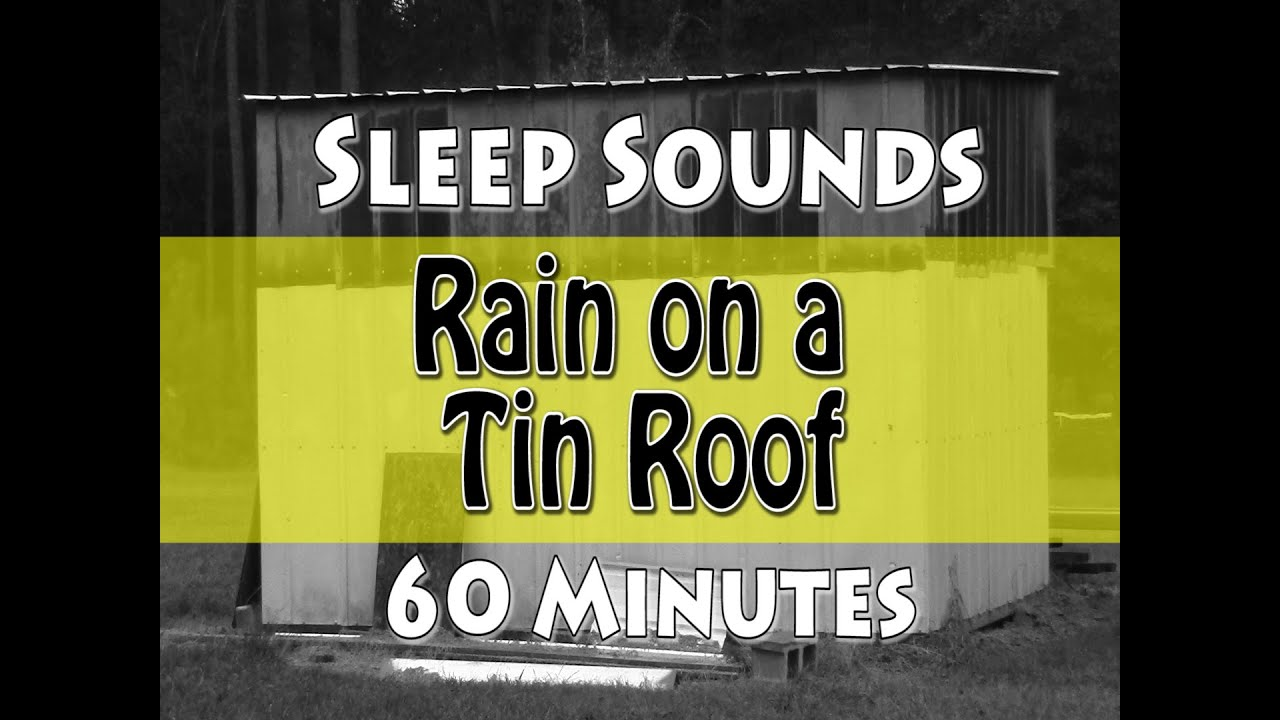 rain on a tin roof sleep sounds 60 minutes youtube. Black Bedroom Furniture Sets. Home Design Ideas