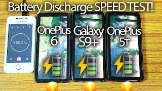 OnePlus 6 vs Galaxy S9+ Plus vs OnePlus 5T - Battery Drain Speed Test!🔥🔥