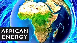 Africa's Clean Energy Potential: Future MEGAPROJECTS