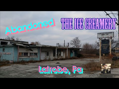 The Abandoned Ice Creamery - Latrobe, Pa