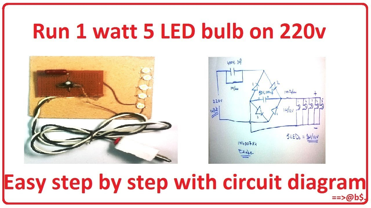how to run 1 watt 5 led bulb on 220v easy step by step with 5 watt led light circuit diagram 5 led circuit diagram [ 1280 x 720 Pixel ]