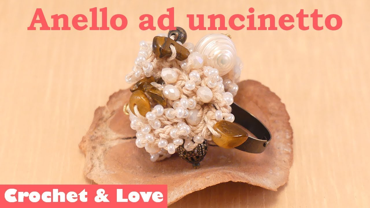 Tutorial Anello Ad Uncinetto Con Perline E Pietre Youtube