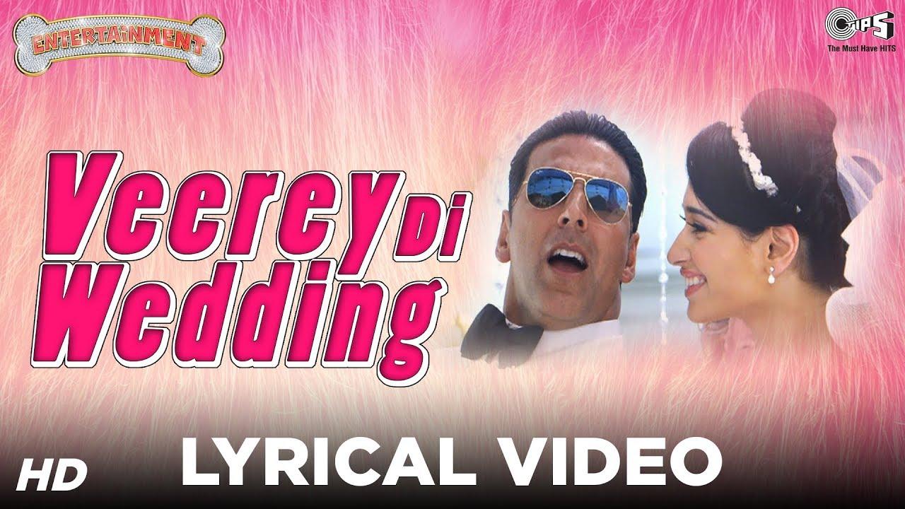 Veerey Di Wedding Sing Along Lyrics - Entertainment | Akshay Kumar, Tamannaah, Mika Singh