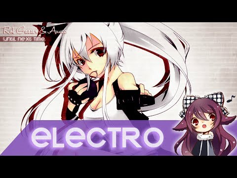 【Electro】Rob Gasser & Auvic - Until Next Time