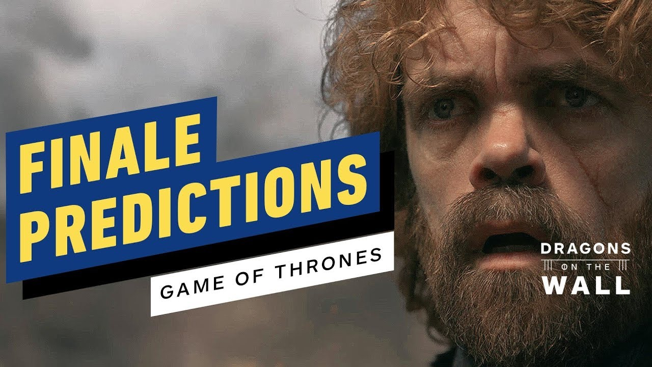 Game Of Thrones Finale Predictions Who Will Win Dragons On The Wall Youtube