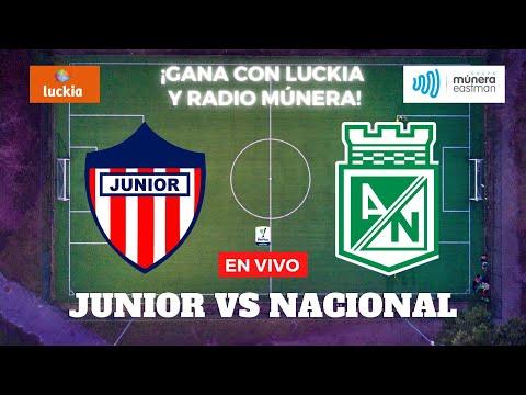 Junior vs Nacional - Liga Betplay 2021 | Múnera Eastman RADIO EN VIVO ⚽🔴
