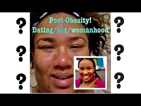 The Other Side of Obesity: Sex, Dating, Womanhood...
