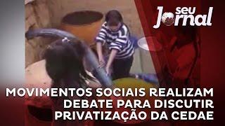 movimentos sociais realizam debate para discutir privatizao da cedae