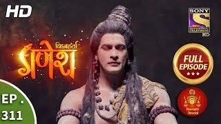 Vighnaharta Ganesh - Ep 311 - Full Episode - 30th October, 2018