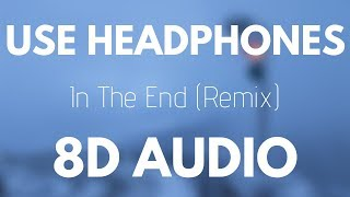 Download Linkin Park - In The End (Mellen Gi & Tommee Profitt Remix) | 8D AUDIO Mp3 and Videos
