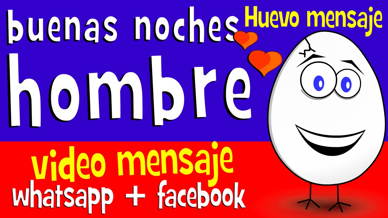 Buenas Noches Hombre Videos Para Compartir En Whatsapp Facebook