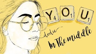 "In The Middle Lyrics - dodie (""YOU"" EP Official Audio)"