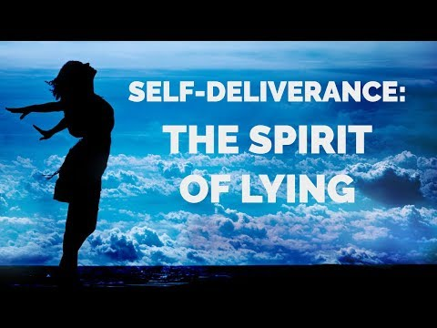 Deliverance From the Spirit of Lying | Self-Deliverance from Lying Spirits
