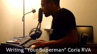 "Writing ""Your Superman"" Coria RVA"
