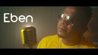 Eben - Oh God - music Video