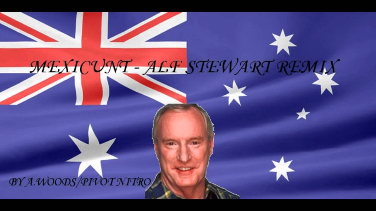 Alf Quotes Alf Stewart  Mexicunt Remix  Youtube