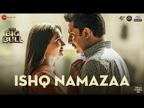 Ishq Namazaa | The Big Bull | Abhishek Bachchan, Nikita Dutta | Ankit Tiwari | Gourov D | Kunwar J